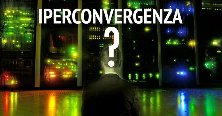 Iperconvergenza e PMI:Matrimonio possibile!